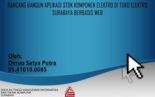 Oleh : Dimas  Satya  Putra 05.41010.0085