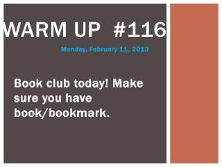 Warm up  # 116