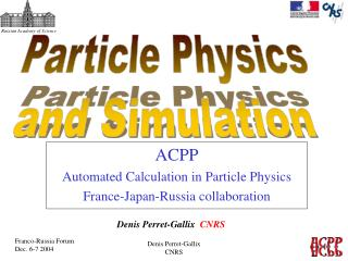 ACPP Automated Calculation in Particle Physics  France-Japan-Russia collaboration