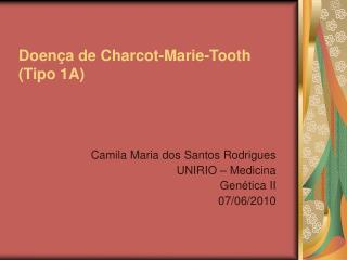 Doença de Charcot-Marie-Tooth (Tipo 1A)