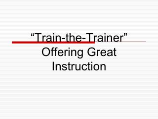 """Train-the-Trainer"" Offering Great Instruction"