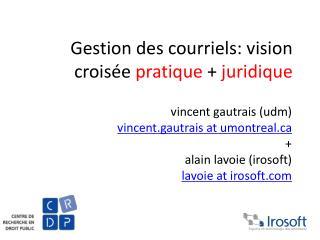 Gestion des courriels: vision crois�e  pratique  +  juridique