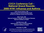 COCA Conference Call    National Grand Rounds:  2009 H1N1 Influenza and Asthma