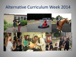 Alternative Curriculum Week 2014