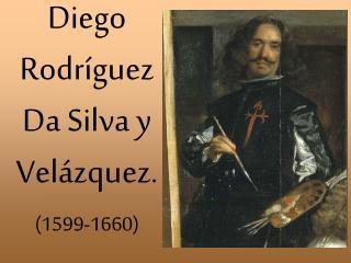 Diego  Rodríguez Da Silva y Velázquez.
