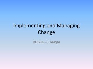 Implementing and Managing Change
