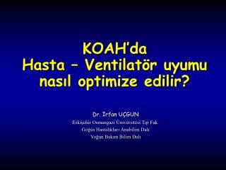KOAH'da  Hasta – Ventilatör uyumu nasıl optimize edilir?