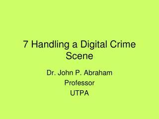7 Handling a Digital Crime Scene