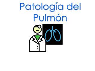 Patología del Pulmón