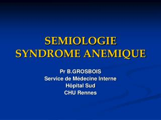 SEMIOLOGIE SYNDROME ANEMIQUE
