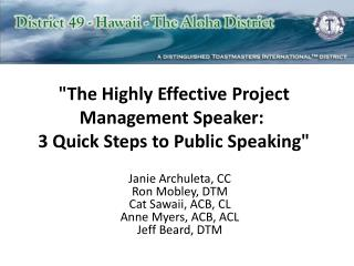 """The Highly Effective Project Management Speaker:  3 Quick Steps to Public Speaking"""
