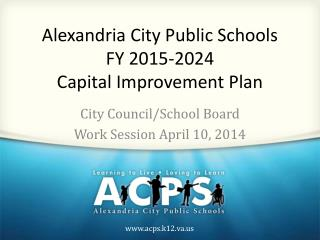 Alexandria City Public Schools FY 2015-2024  Capital Improvement Plan