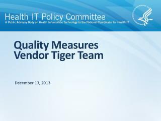 Quality Measures  Vendor Tiger Team