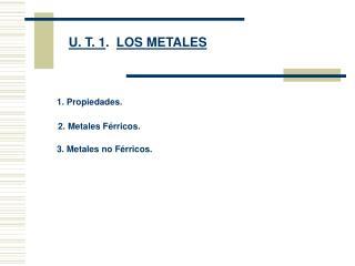 U. T. 1 .   LOS METALES
