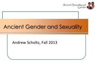 Ancient Gender and Sexuality