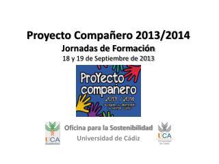 Proyecto Compañero 2013/2014 Jornadas de Formación 18 y 19 de Septiembre de 2013