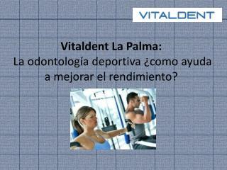 Vitaldent La Palma: Odontología deportiva