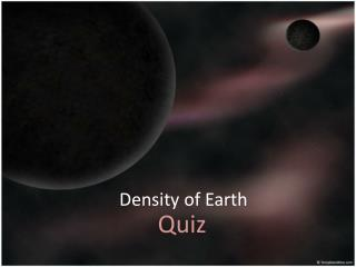 Density  of  Earth
