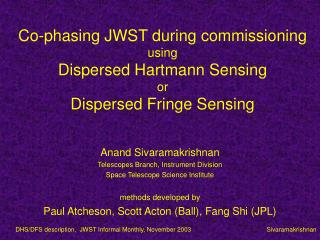 Co-phasing JWST during commissioning using Dispersed Hartmann Sensing or Dispersed Fringe Sensing