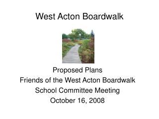 West Acton Boardwalk