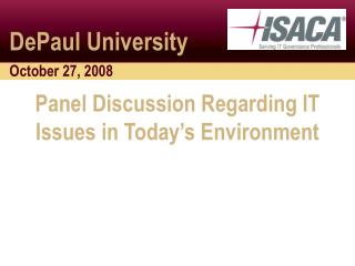 Panel Discussion Regarding IT Issues in Today's Environment