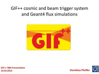 GIF++ cosmic and beam trigger system and  Geant4 flux simulations