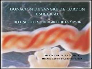 DONACION DE SANGRE DE CORDON UMBILICAL III CONGRESO AUTONÓMICO DE LA ACMOG