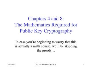 Chapters 4 and 8: The Mathematics Required for Public Key Cryptography