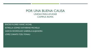 POR UNA BUENA CAUSA unidas para ayudar campus: roma