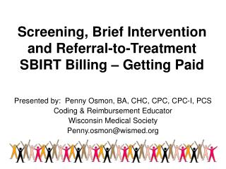 Screening, Brief Intervention and Referral-to-Treatment SBIRT Billing   Getting Paid