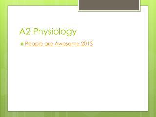 A2 Physiology