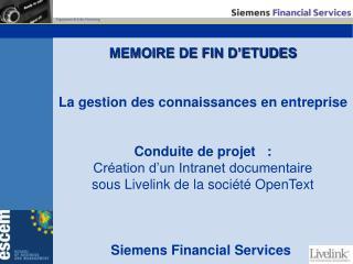 MEMOIRE DE FIN D ETUDES     La gestion des connaissances en entreprise     Conduite de projet   : Cr ation d un Intranet