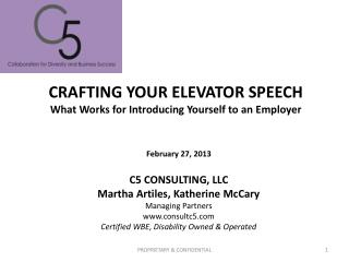 CRAFTING YOUR ELEVATOR SPEECH What  Works for Introducing Yourself to an  Employer