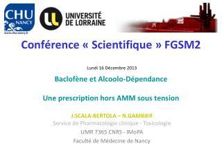 J.SCALA-BERTOLA – N.GAMBIER Service de Pharmacologie clinique - Toxicologie UMR 7365 CNRS - IMoPA