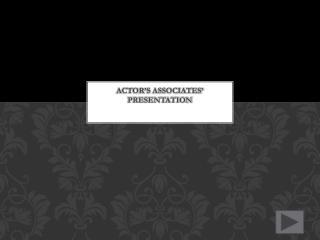 Actor's Associates' Presentation