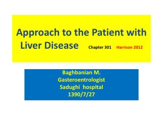 Approach to the Patient with Liver Disease     Chapter 301      Harrison 2012