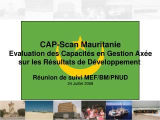 CAP-Scan Mauritanie Evaluation des Capacités en Gestion Axée sur les Résultats de Développement