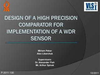 Design of a High Precision Comparator for Implementation of a WDR Sensor