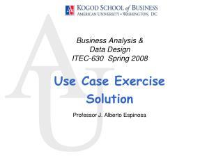 Business Analysis & Data Design ITEC-630  Spring 2008