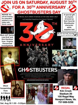 JOIN US ON SATURDAY, AUGUST 30 TH  FOR A  30 TH  ANNIVERSARY GHOSTBUSTERS DAY