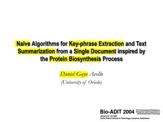 Naive Algorithms for Key-phrase Extraction and Text Summarization from a Single Document inspired by the Protein Biosynt
