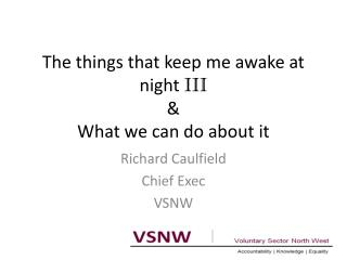 The things that keep me awake at night  III & What we can do about it