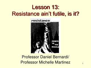 Lesson 13: Resistance ain't futile, is it?