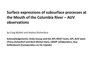Surface expressions of subsurface processes at the Mouth of the Columbia River – AUV observations
