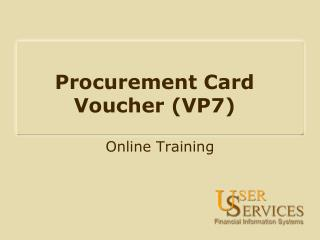 Procurement Card Voucher (VP7)