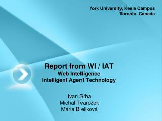Report from WI / IAT Web Intelligence  Intelligent Agent Technology