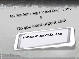 Get Easy Funds Without Undergoing Any Credit Verification