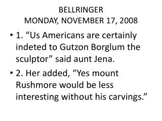 BELLRINGER MONDAY, NOVEMBER 17, 2008