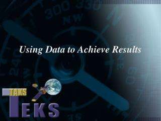 Using Data to Achieve Results