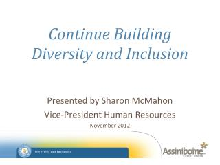 Continue Building  Diversity and Inclusion